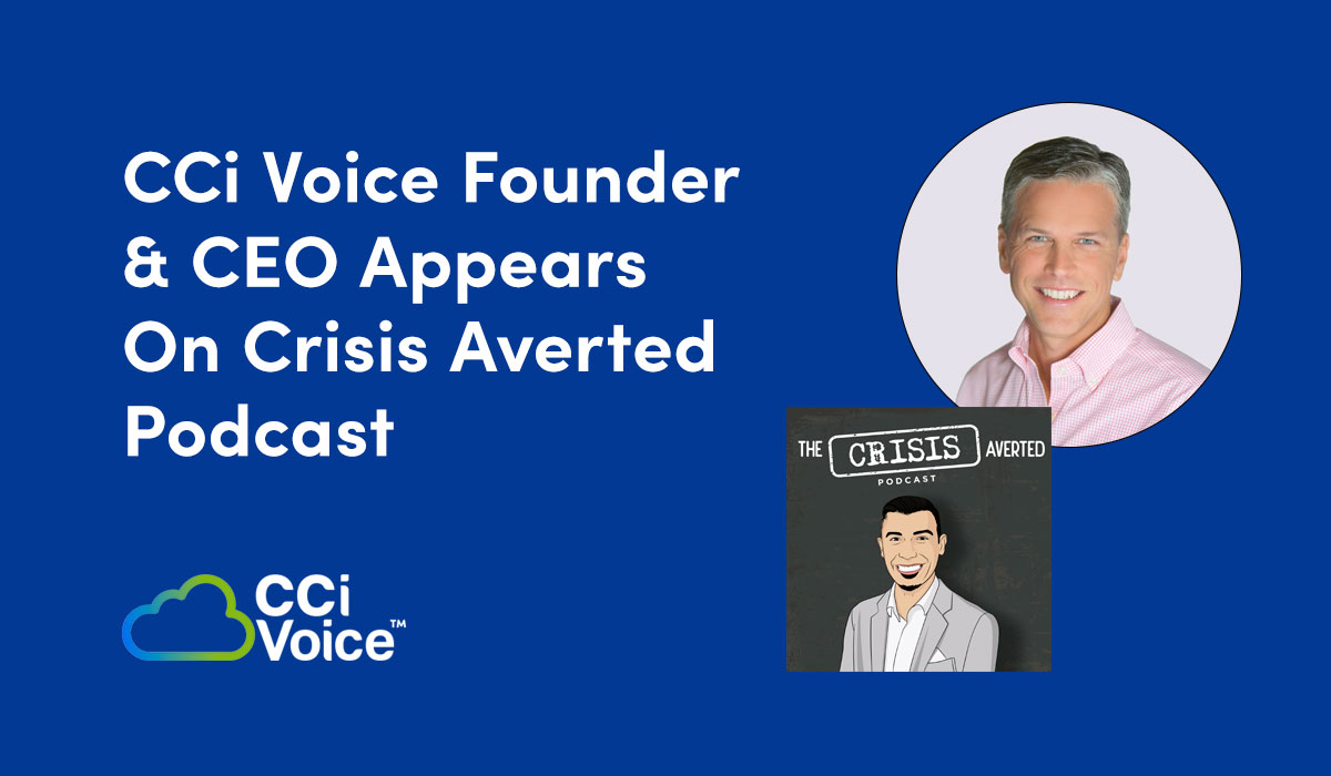 CCi Voice Founder & CEO Appears On Crisis Averted Podcast